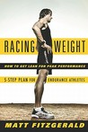 Racing Weight by Matt Fitzgerald