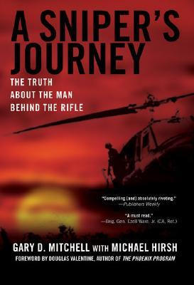A Sniper's Journey by Gary D. Mitchell