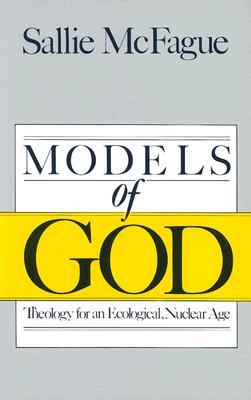 Models of God by Sallie McFague