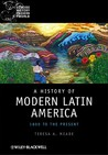 A History of Modern Latin America: 1800 to the Present: 1800-2000 (Blackwell Concise History of the Modern World) (Wiley Blackwell Concise History of the Modern World)