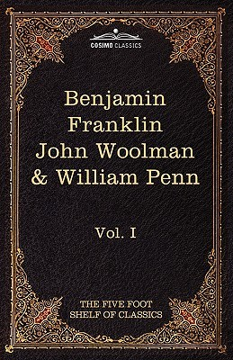 The Autobiography of Benjamin Franklin; The Journal of John W... by Charles William Eliot