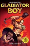 Escape From Evil (Gladiator Boy, #2)