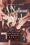 A Nation of Steel: The Making of Modern America, 1865-1925