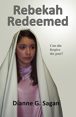 Rebekah Redeemed by Dianne G. Sagan