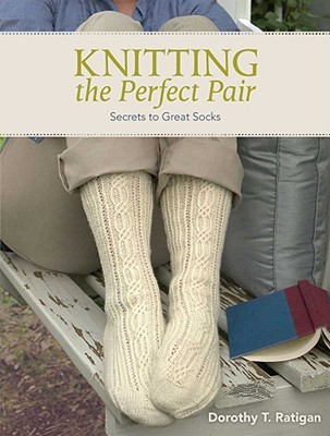 Knitting the Perfect Pair by Dorothy T. Ratigan