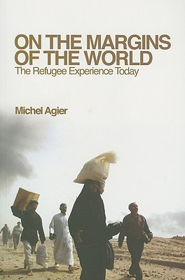 On the Margins of the World by Michel Agier