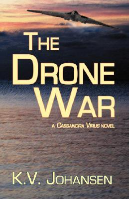 The Drone War (The Cassandra Virus, #2)