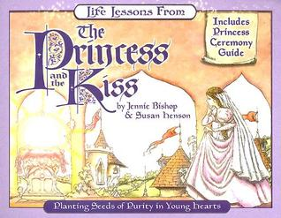 Life Lessons from the Princess and the Kiss: Planting Seeds of Purity in Young Hearts