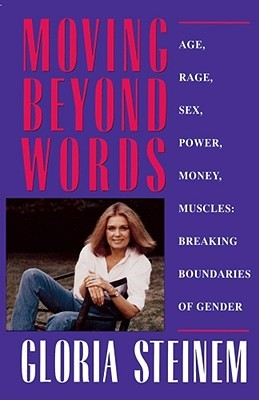 Moving Beyond Words by Gloria Steinem