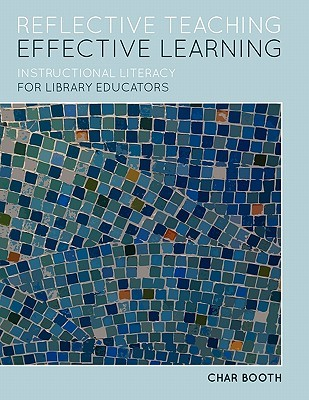 Reflective Teaching, Effective Learning by Char Booth