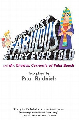 Most Fabulous Story Ever Told by Paul Rudnick