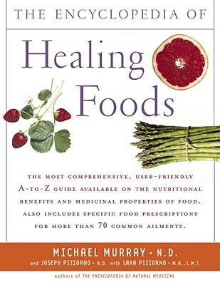 Encyclopedia of Healing Foods by Michael T. Murray