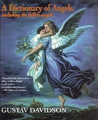A Dictionary of Angels by Gustav Davidson