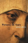 Pictures & Tears: A History of People Who Have Cried in Front of Paintings