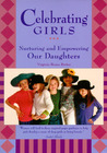 Celebrating Girls: Nurturing and Empowering Our Daughters