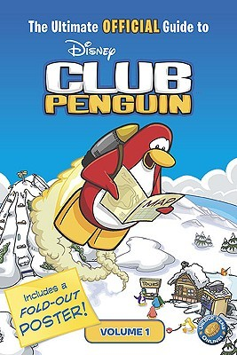 The Ultimate Official Guide to Club Penguin, Volume 1 by Katherine Noll