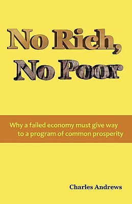 No Rich, No Poor  by  Charles Andrews