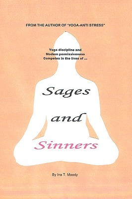 Sages and Sinners by Ina Moody