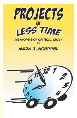 Projects in Less Time by Mark Woeppel