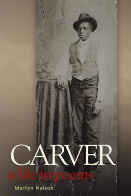 Carver by Marilyn Nelson