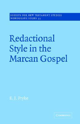 Redactional Style in the Marcan Gospel by E.J. Pryke