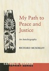 My Path to Peace and Justice: An Autobiography