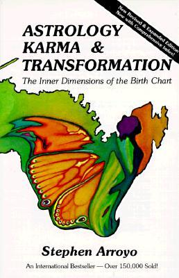 Astrology, Karma and Transformation by Stephen Arroyo
