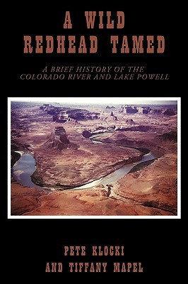 A Wild Redhead Tamed: A Brief History of the Colorado River and Lake Powell