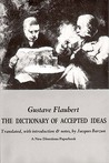 The Dictionary of Accepted Ideas by Gustave Flaubert