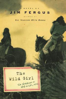 The Wild Girl: The Notebooks of Ned Giles, 1932