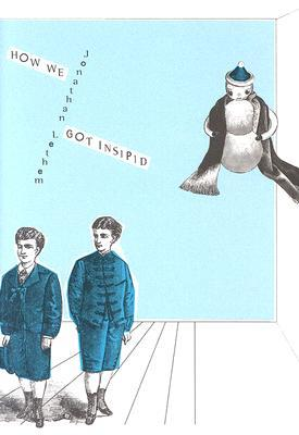 How We Got Insipid by Jonathan Lethem