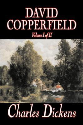 David Copperfield, Volume I Of II by Charles Dickens