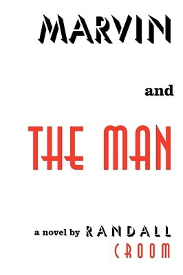 Marvin and the Man by Randall Croom
