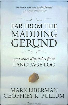 Far from the Madding Gerund by Mark Liberman