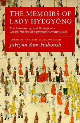 The Memoirs of Lady Hyegyŏng by JaHyun Kim Haboush