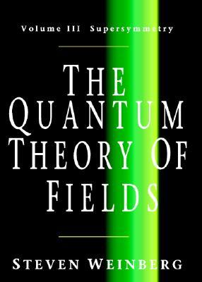 The Quantum Theory of Fields: Volume III, Supersymmetry