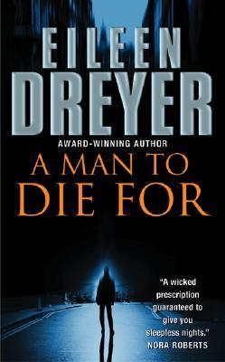A Man to Die For by Eileen Dreyer
