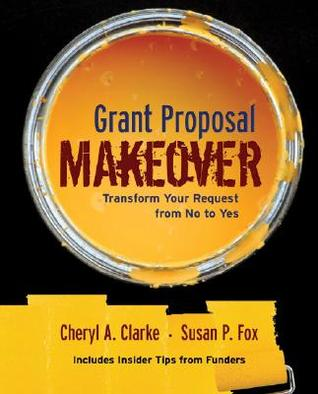 Grant Proposal Makeover by Cheryl A. Clarke