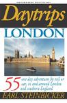 Daytrips London, 7th Edition: 55 One Day Adventures by Rail or Car, In and Around London and Southern England (Daytrips London)
