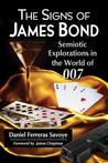 The Signs of James Bond: Semiotic Explorations in the World of 007