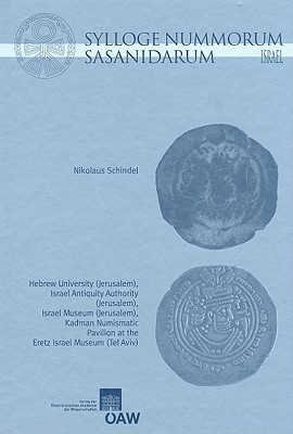 Sylloge Nummorum Sasanidarum Israel: The Sasanian And Sasanian Type Coins In The Collections Of The Hebrew University (Jerusalem), The Israel Antiquity ... Der Phil. Hist. Klasse) (German Edition)