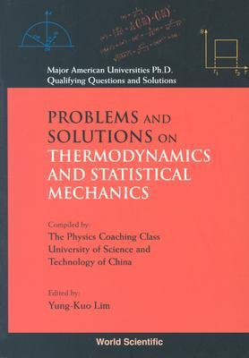 Problems and Solutions on Thermodynamics and Statistical Mech... by Lim Yung-Kuo