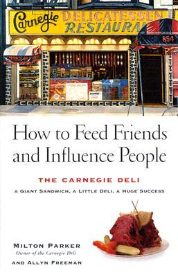 How to Feed Friends and Influence People by Milton Parker