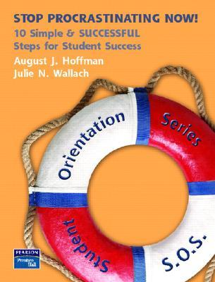 Student Orientation Series: Your Guide to Procrastination (Student Orientation Series (SOS))