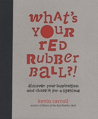 What's Your Red Rubber Ball?! by Kevin Carroll