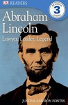 Abraham Lincoln: Lawyer, Leader, Legend (DK Readers: Level 3)
