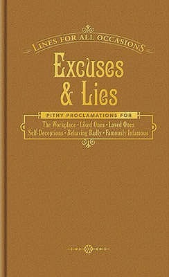 Excuses and Lies (Lines For All Occasions) (Lines for All Occasions)