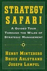 Strategy Safari: A Guided Tour Through The Wilds of Strategic Mangament