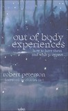 Out-Of-Body Experiences by Robert W. Peterson