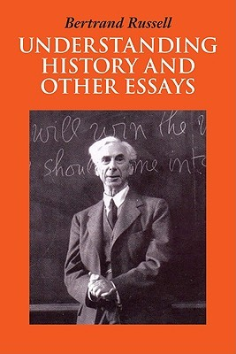 Understanding History and Other Essays by Bertrand Russell